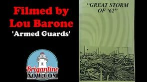 Brigantine Storm of 62 . Armed Guards Protect Brigantine